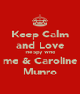Keep Calm and Love The Spy Who me & Caroline Munro - Personalised Poster A4 size