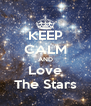 KEEP CALM AND Love The Stars - Personalised Poster A4 size