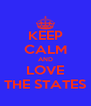 KEEP CALM AND LOVE THE STATES - Personalised Poster A4 size