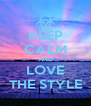 KEEP CALM AND LOVE THE STYLE - Personalised Poster A4 size