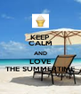 KEEP CALM AND LOVE THE SUMMERTIME - Personalised Poster A4 size