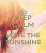 KEEP CALM AND LOVE THE SUNSHINE - Personalised Poster A4 size