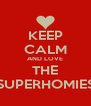KEEP CALM AND LOVE THE SUPERHOMIES - Personalised Poster A4 size