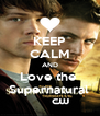 KEEP CALM AND Love the  Supernatural  - Personalised Poster A4 size