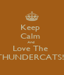 Keep  Calm  And  Love The  THUNDERCATS!! - Personalised Poster A4 size