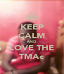 KEEP CALM AND LOVE THE TMAc - Personalised Poster A4 size