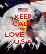 KEEP CALM AND LOVE  the  U.S.A - Personalised Poster A4 size