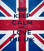 KEEP CALM AND LOVE THE U.K - Personalised Poster A4 size