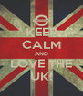 KEEP CALM AND LOVE THE UK! - Personalised Poster A4 size