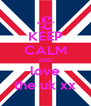 KEEP CALM AND love the uk xx - Personalised Poster A4 size