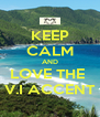 KEEP CALM AND LOVE THE  V.I ACCENT - Personalised Poster A4 size