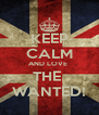 KEEP CALM AND LOVE  THE  WANTED! - Personalised Poster A4 size