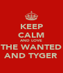 KEEP CALM AND LOVE THE WANTED AND TYGER - Personalised Poster A4 size