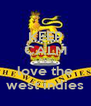 KEEP CALM AND love the west indies - Personalised Poster A4 size