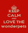 KEEP CALM AND LOVE THE wonderpets - Personalised Poster A4 size