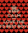 KEEP CALM AND LOVE THE WORLD'S BEST BOYFRIEND - Personalised Poster A4 size