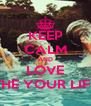 KEEP CALM AND LOVE THE YOUR LIFE - Personalised Poster A4 size