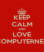 KEEP CALM AND LOVE THECOMPUTERNERD01 - Personalised Poster A4 size