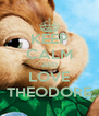 KEEP CALM AND LOVE THEODORE - Personalised Poster A4 size
