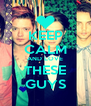 KEEP CALM AND LOVE THESE GUYS - Personalised Poster A4 size