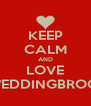 KEEP CALM AND LOVE THEWEDDINGBROCADE - Personalised Poster A4 size