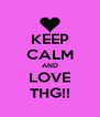 KEEP CALM AND LOVE THG!! - Personalised Poster A4 size