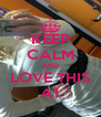 KEEP CALM AND LOVE THIS A1 - Personalised Poster A4 size