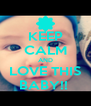 KEEP CALM AND LOVE THIS BABY!!  - Personalised Poster A4 size