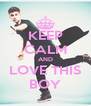 KEEP CALM AND LOVE THIS BOY - Personalised Poster A4 size