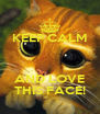 KEEP CALM   AND LOVE THIS FACE! - Personalised Poster A4 size