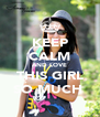 KEEP CALM AND LOVE THIS GIRL SO MUCH♥ - Personalised Poster A4 size