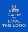 KEEP CALM AND LOVE THIS LOGO - Personalised Poster A4 size