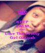 KEEP CALM AND Love This Pretty Girl Gariyah - Personalised Poster A4 size