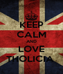 KEEP CALM AND LOVE THOLICIA  - Personalised Poster A4 size