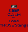 KEEP CALM AND Love THOSE'Stangs - Personalised Poster A4 size