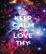 KEEP CALM AND LOVE THY - Personalised Poster A4 size