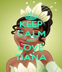 KEEP CALM AND LOVE TIANA - Personalised Poster A4 size