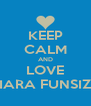 KEEP CALM AND LOVE TIARA FUNSIZE - Personalised Poster A4 size