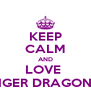KEEP CALM AND LOVE  TIGER DRAGONS - Personalised Poster A4 size