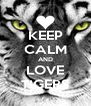 KEEP CALM AND LOVE TIGERS - Personalised Poster A4 size