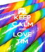 KEEP CALM AND LOVE TIM - Personalised Poster A4 size