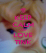 KEEP CALM AND LOVE TINK - Personalised Poster A4 size