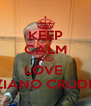 KEEP CALM AND LOVE  TIZIANO CRUDELI - Personalised Poster A4 size