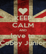 KEEP CALM AND love to Coboy Junior - Personalised Poster A4 size