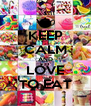 KEEP CALM AND LOVE TO EAT - Personalised Poster A4 size