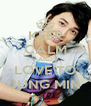 KEEP CALM AND LOVE TO JUNG MIN - Personalised Poster A4 size