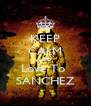 KEEP CALM AND Love To  SANCHEZ - Personalised Poster A4 size