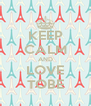 KEEP CALM AND LOVE TOBE - Personalised Poster A4 size