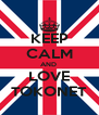 KEEP CALM AND  LOVE TOKONET - Personalised Poster A4 size