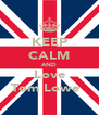 KEEP CALM AND Love Tom Lowe ♥ - Personalised Poster A4 size